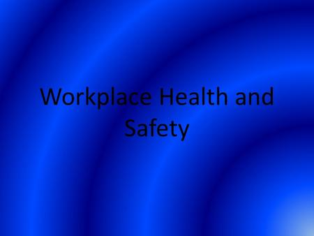 Workplace Health and Safety. Workplace health and safety is protection of the safety, health and welfare of people engaged in work or employment. The.