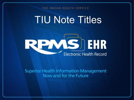 TIU Note Titles. TIU Progress Note Titles are created before users can write progress notes TIU operates from a structured Document Definition Hierarchy.