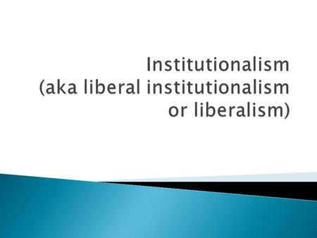 the numerous ir theories for neoliberalism politics essay Before the deployment of the theory of a multipolar world, it is necessary to review the main theories of international relations without it, we will not be able to find a place for this theory and relate it within an existing scientific context.