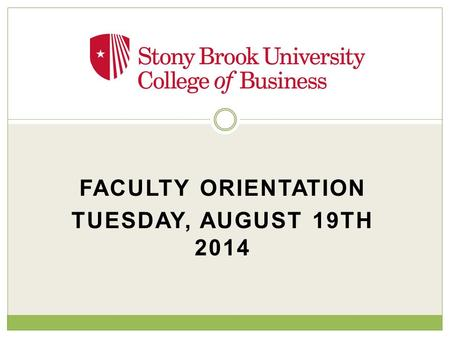 FACULTY ORIENTATION TUESDAY, AUGUST 19TH 2014. Welcome New Faculty!!!