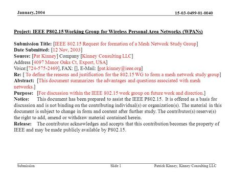 15-03-0499-01-0040 Submission January, 2004 Patrick Kinney, Kinney Consulting LLCSlide 1 Project: IEEE P802.15 Working Group for Wireless Personal Area.