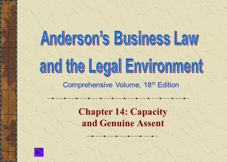 Comprehensive Volume, 18 th Edition Chapter 14: Capacity and Genuine Assent.