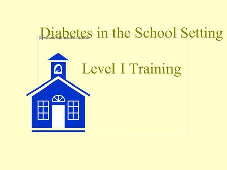 Diabetes in the School Setting Level I Training. IDEA - Public Law 94-142 Student Rights All students are entitled to: –Free and appropriate public education.
