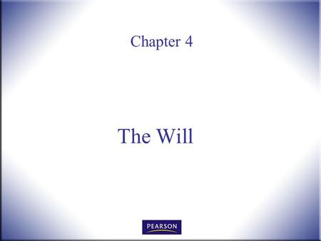 Chapter 4 The Will. Wills, Trusts, and Estates Administration, 3e Herskowitz 2 © 2011, 2007, 2001 Pearson Higher Education, Upper Saddle River, NJ 07458.