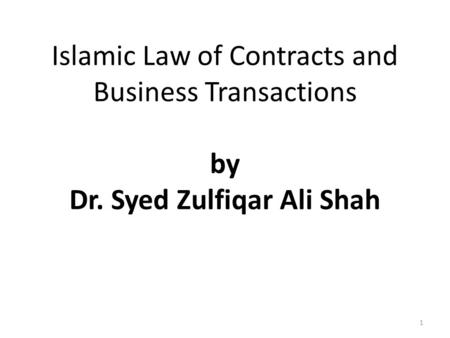 islamic contract law 1 number of original copies of the contract 2 determining the court of competent jurisdiction over the contract c musharakah with a promise to sell (applies to fixed assets) core clauses: 1 the parties: 1) an islamic bank, as a first partner, and 3) a legal or natural person, as a second partner 2.