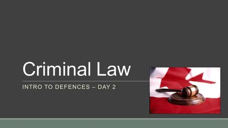 Criminal Law INTRO TO DEFENCES – DAY 2. Let's Review yesterday…  A Defence is …  How is the defence of mental disorder different from the defence of.