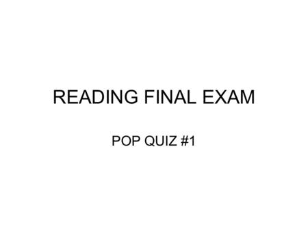 READING FINAL EXAM POP QUIZ #1. QUESTION #1 Words surrounding an unknown word that provide clues to its meaning are called ______________ _______.
