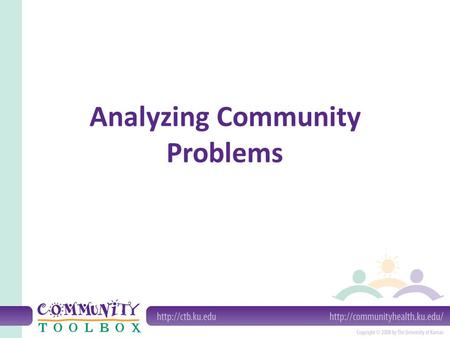 Analyzing Community Problems