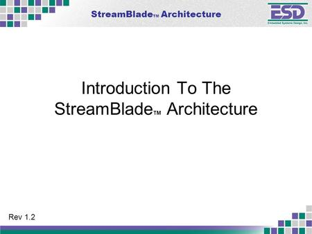 StreamBlade TM Architecture Introduction To The StreamBlade TM Architecture Rev 1.2.
