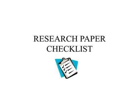 RESEARCH PAPER CHECKLIST. WORKSHOP SECTIONS: CONTENT CITATION CAREFUL ATTENTION TO DETAIL.