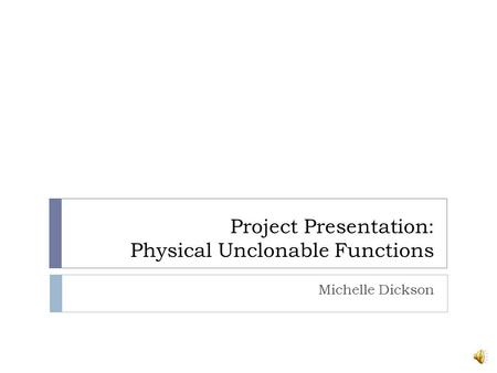 Project Presentation: Physical Unclonable Functions