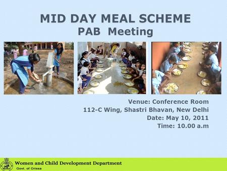 Venue: Conference Room 112-C Wing, Shastri Bhavan, New Delhi Date: May 10, 2011 Time: 10.00 a.m.
