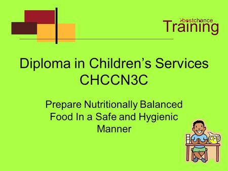 Diploma in Children's Services CHCCN3C Prepare Nutritionally Balanced Food In a Safe and Hygienic Manner Training  bestchance.