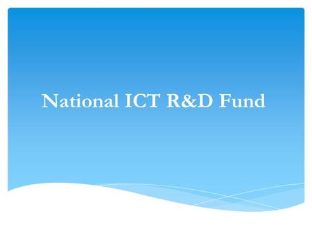 National ICT R&D Fund. Ministry of Information Technology Overview of the Company  A Guarantee Limited Company, incorporated in 2006 by the Federal Government,