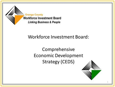 Workforce Investment Board: Comprehensive Economic Development Strategy (CEDS) 1.