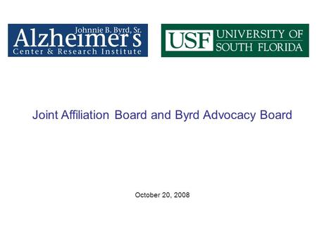 Joint Affiliation Board and Byrd Advocacy Board October 20, 2008.