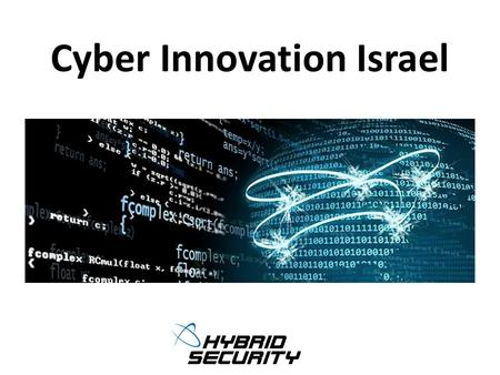 "Cyber Innovation Israel. Founded 2011 - Midreshet Ben-Gurion incubator Artificial Intelligence detects bad website users ""Smart approach that advances."