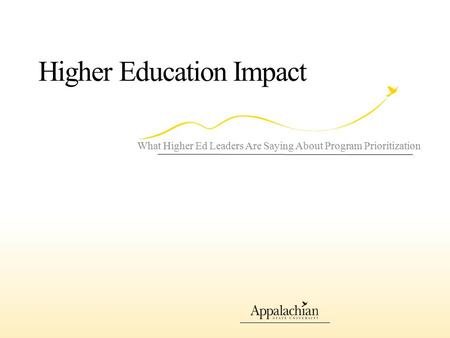 Higher Education Impact What Higher Ed Leaders Are Saying About Program Prioritization.