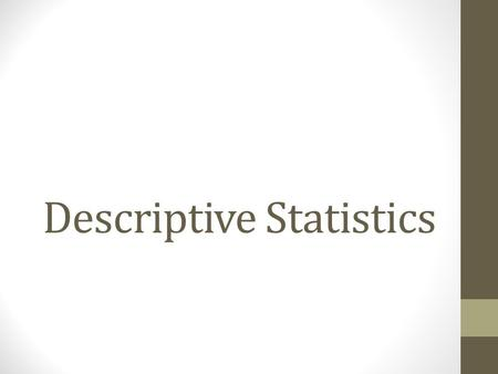 Descriptive Statistics. Mode The mode is the most frequently occurring score in a set of scores. If two different scores occur most frequently, then it.