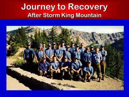 Journey to Recovery After Storm King Mountain.  Intrusive  Avoidance  Arousal Common Symptoms of PTSD.