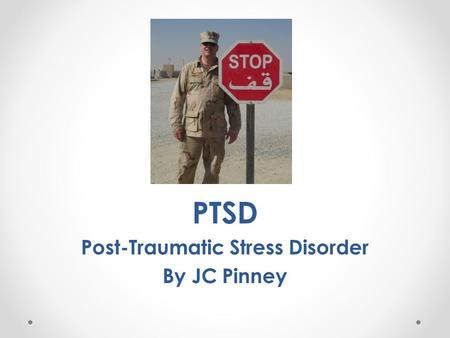 PTSD Post-Traumatic Stress Disorder By JC Pinney.