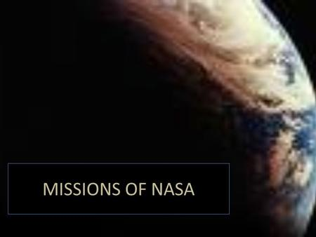 MISSIONS OF NASA. MERCURY 50 YEARS AGO NASA HAD ITS FIRST ASTRONAUTS. THE ORGANIZATION MERCURY IS WHERE EVERYTHING BEGAN. IT WAS THE FORM OF THE FIRST.