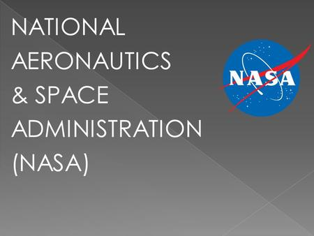 NATIONAL AERONAUTICS & SPACE ADMINISTRATION (NASA)