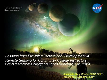 National Aeronautics and Space Administration Lessons from Providing Professional Development in Remote Sensing for Community College Instructors Poster.
