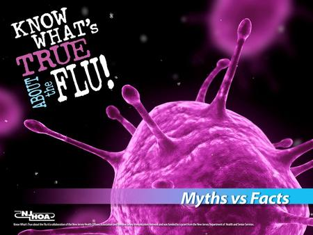 Myth or Fact? I'm healthy. I don't need the flu vaccine.