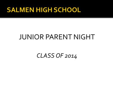 JUNIOR PARENT NIGHT CLASS OF 2014.  Junior/Senior Counselors:  Mrs. Anderson: Students with last name A-J  Mrs. Lyons: Students with last names K-Z.