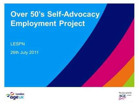 Over 50's Self-Advocacy Employment Project LESPN 26th July 2011.