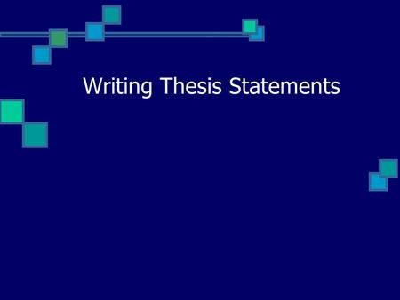 Writing Thesis Statements. So, you've been given an essay topic… Read all the instructions! Underline key words Think of examples Write down ideas Organize.