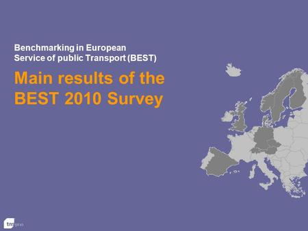 Benchmarking in European Service of public Transport (BEST) Main results of the BEST 2010 Survey.