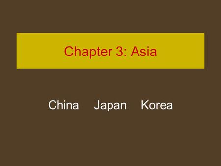 Chapter 3: Asia China Japan Korea.