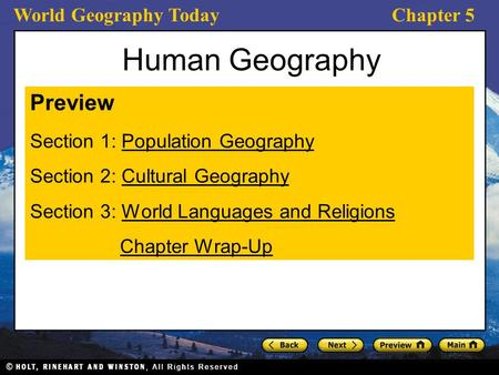 World Geography TodayChapter 5 Human Geography Preview Section 1: Population GeographyPopulation Geography Section 2: Cultural GeographyCultural Geography.