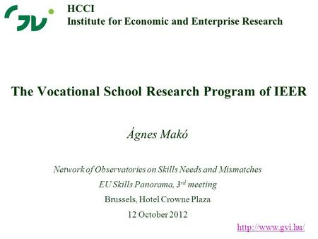 The Vocational School Research Program of IEER Ágnes Makó  HCCI Institute for Economic and Enterprise Research Network of Observatories.