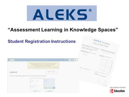 """Assessment Learning in Knowledge Spaces"" Student Registration Instructions."