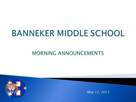 MORNING ANNOUNCEMENTS May 12, 2011. TODAY'S ACTIVITIES ARE:  Ecology Club  French Homework Help  Intramural Basketball  SERT  Spanish Club  Rock.