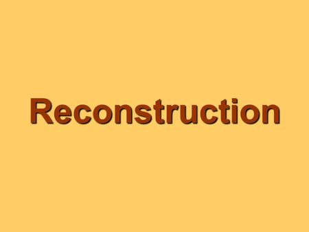 Reconstruction What was the period when the federal government tried to rebuild the South and restore the Union after the Civil War? ReconstructionReconstruction.
