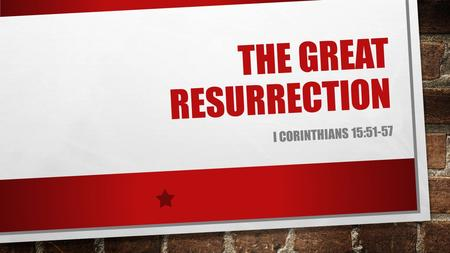 The Great resurrection