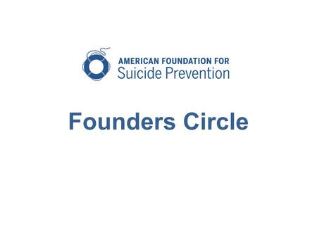 Founders Circle. Named in honor of our founding survivor families and scientists, The Founders Circle has been established to recognize those individuals.