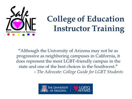 "College of Education Instructor Training "" Although the University of Arizona may not be as progressive as neighboring campuses in California, it does."
