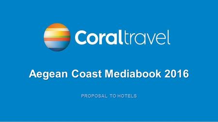 START Aegean Coast Mediabook 2016 PROPOSAL TO HOTELS.