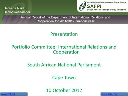 Presentation Portfolio Committee: International Relations and Cooperation South African National Parliament Cape Town 10 October 2012 Sanusha Naidu Senior.