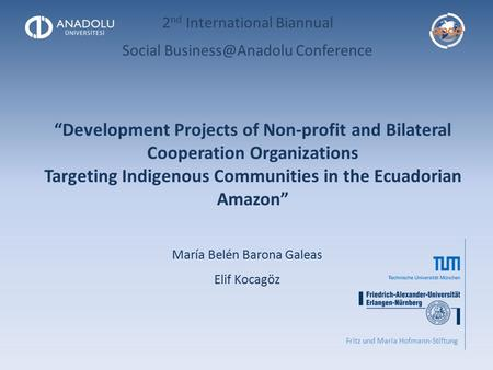 """Development Projects of Non-profit and Bilateral Cooperation Organizations Targeting Indigenous Communities in the Ecuadorian Amazon"" 2 nd International."