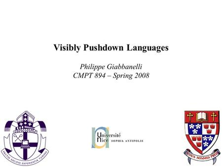 Visibly Pushdown Languages Philippe Giabbanelli CMPT 894 – Spring 2008.