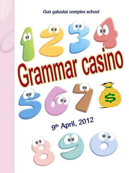 """Grammar casino"" ""Grammar casino"" Welcome to the grammar casino. If you want to check your students' understanding of grammar this kind of game will be."
