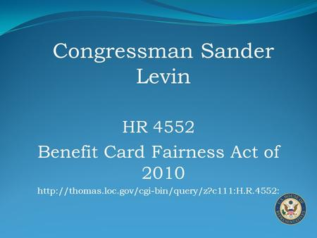Congressman Sander Levin HR 4552 Benefit Card Fairness Act of 2010