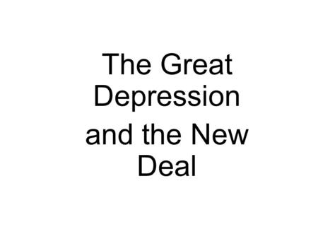 The Great Depression and the New Deal. The Crash of 1929 October 29, 1929 –Black Tuesday –One of the worst days in the history of the N.Y. Stock Exchange.