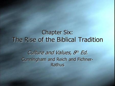 Chapter Six: The Rise of the Biblical Tradition